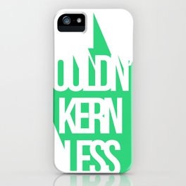 Kern Less iPhone Case