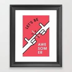 Let's Be Awesomer Framed Art Print
