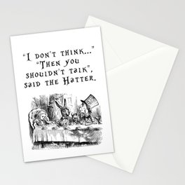 Then you shouldn't talk Stationery Cards