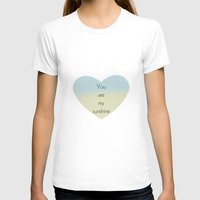 you are my sunshine T-shirts featuring You Are My Sunshine by Zen and Chic