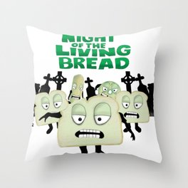 Night of the living Bread Throw Pillow