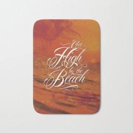 Get high by the beach Bath Mat