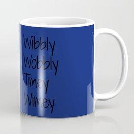 Wibbly Wobbly Timey Wimey Coffee Mug