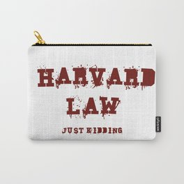 Harvard Law (Just Kidding) Carry-All Pouch