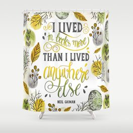 I LIVED IN BOOKS Shower Curtain