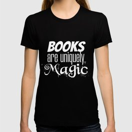 Book Lover Gifts Books are Uniquely Magic Reader Gift T-shirt