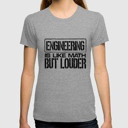 Engineer Gift Ideas Engineering Like Math But Louder Engineering Humor T-shirt