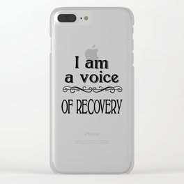 I am a Voice of Recovery Clear iPhone Case