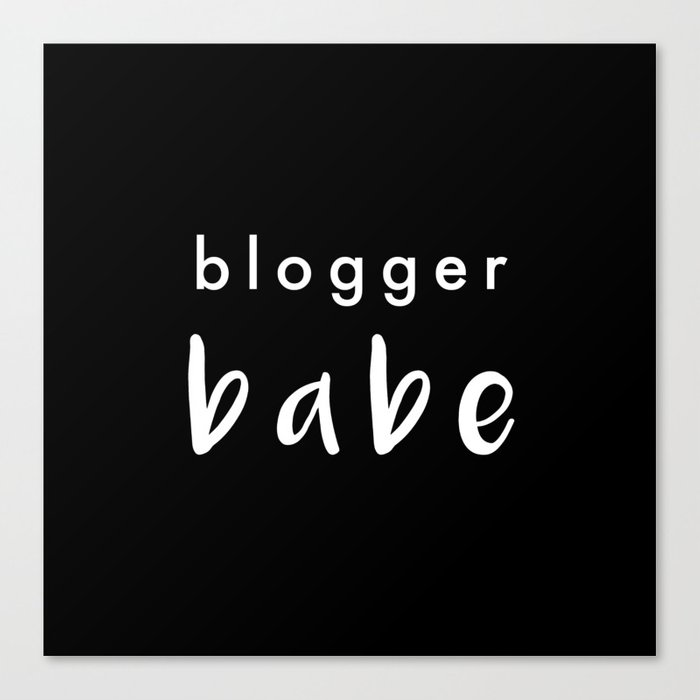 Blogger Babe Canvas Print