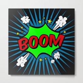Boom Boom Boom Metal Print