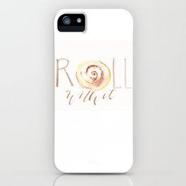 Cinnamon Roll With It iPhone Case