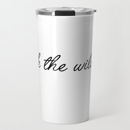 drink the wild air Travel Mug