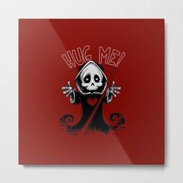 Hug Me Grim Metal Print