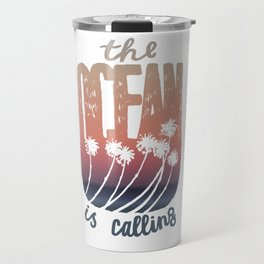 The Ocean Is Calling Travel Mug