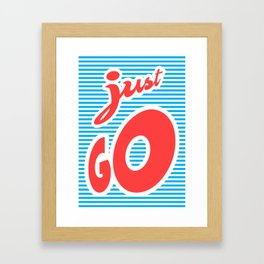 Just Go, typography poster, motivational poster, Framed Art Print