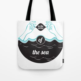 In The Arms of The Sea Tote Bag