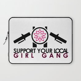 Support Your Local Girl Gang Laptop Sleeve