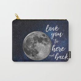 love you to here and back Carry-All Pouch