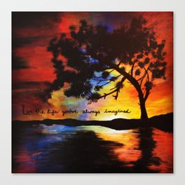 Live the Live You've Always Imagined Canvas Print