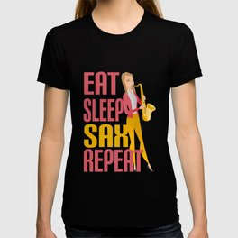 Eat Sleep Sax Repeat Funny Gift for Musicians T-shirt