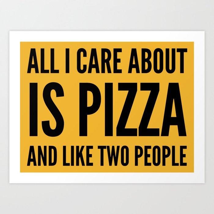 PIZZA & LIKE TWO PEOPLE Art Print