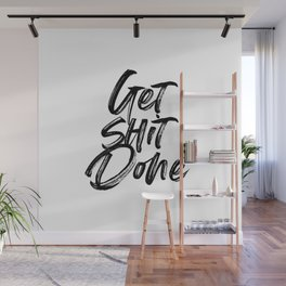 Get Shit Done Wall Mural