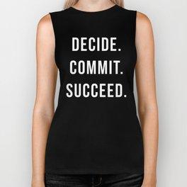Decide. Commit. Succeed. Gym Quote Biker Tank