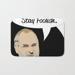 "Steve Jobs ""Stay Hungry,Stay Foolish"" Bath Mat"