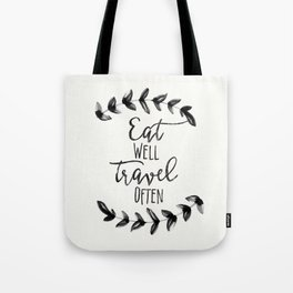 Eat Well Travel Often, Tote Bag