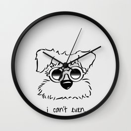 I Can't. I Just Can't. Even. Wall Clock