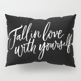 Fall in Love with Yourself Pillow Sham