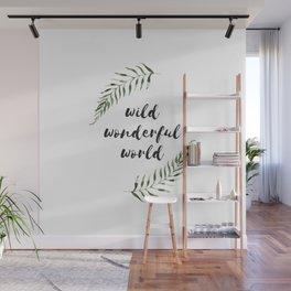 wild wonderful world Wall Mural
