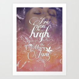 Are you high enough? Art Print