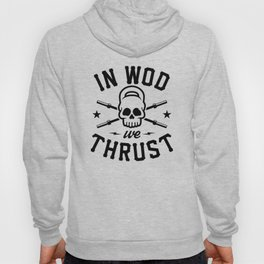 In WOD We Thrust v2 Hoody