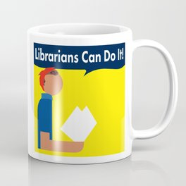 Librarians Can Do It! Coffee Mug