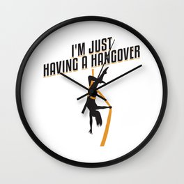 I'm Just Having A Hangover Gift Wall Clock