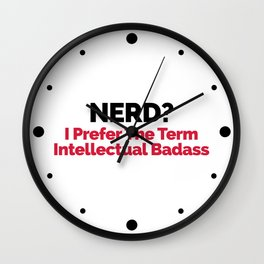 Nerd? Funny Quote Wall Clock