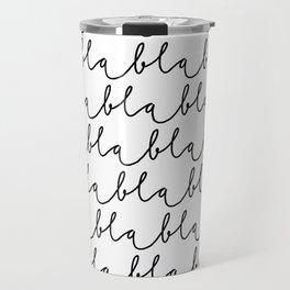 Blablabla Travel Mug