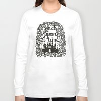 once upon a  time Long Sleeve T-shirts featuring Once upon a time  by eileenlim