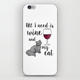 All I need is Wine and My Cat iPhone Skin