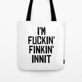 Fuckin'Finkin' Tote Bag