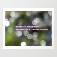sarcasm Art Prints featuring Bokeh Sarcasm by Casey J. Newman