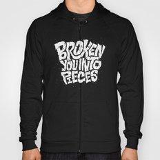 Broken You Into Pieces Hoody