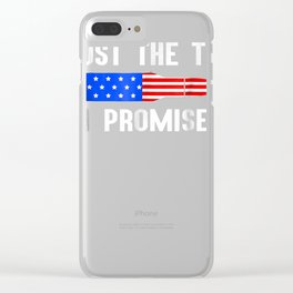 Just The Tip I Promise American Flag Gun Owner Gift T-shirt Clear iPhone Case