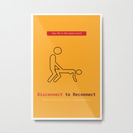Disconnect to Reconnect Metal Print