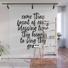 Come Thou Fount of Every Blessing Tune Thy Heart to Sing Thy Grace Script Wall Mural