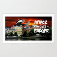 Attack of the 50 Ft. Badger Art Print