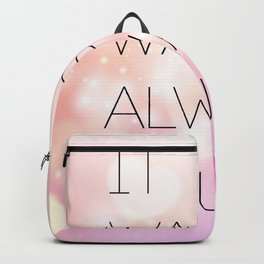 IT WAS ALWAYS YOU Backpack