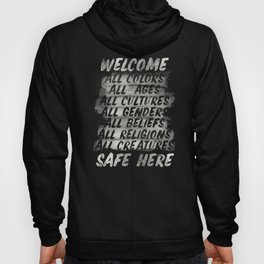 All welcome, people are safe here, human rights, fight injustices, equality, justice, peace quote Hoody