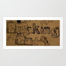 Break Bad Art Print